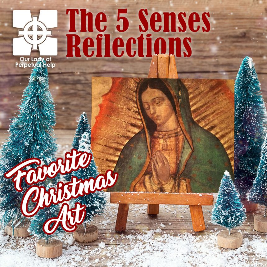 OLPH Parish | Advent | Our Lady of Guadalupe, and ME!