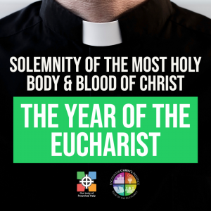 Graphic for Father Mike's pastoral letter for June 6, 2021 on the Solemnity of the Most Holy Body & Blood of Christ