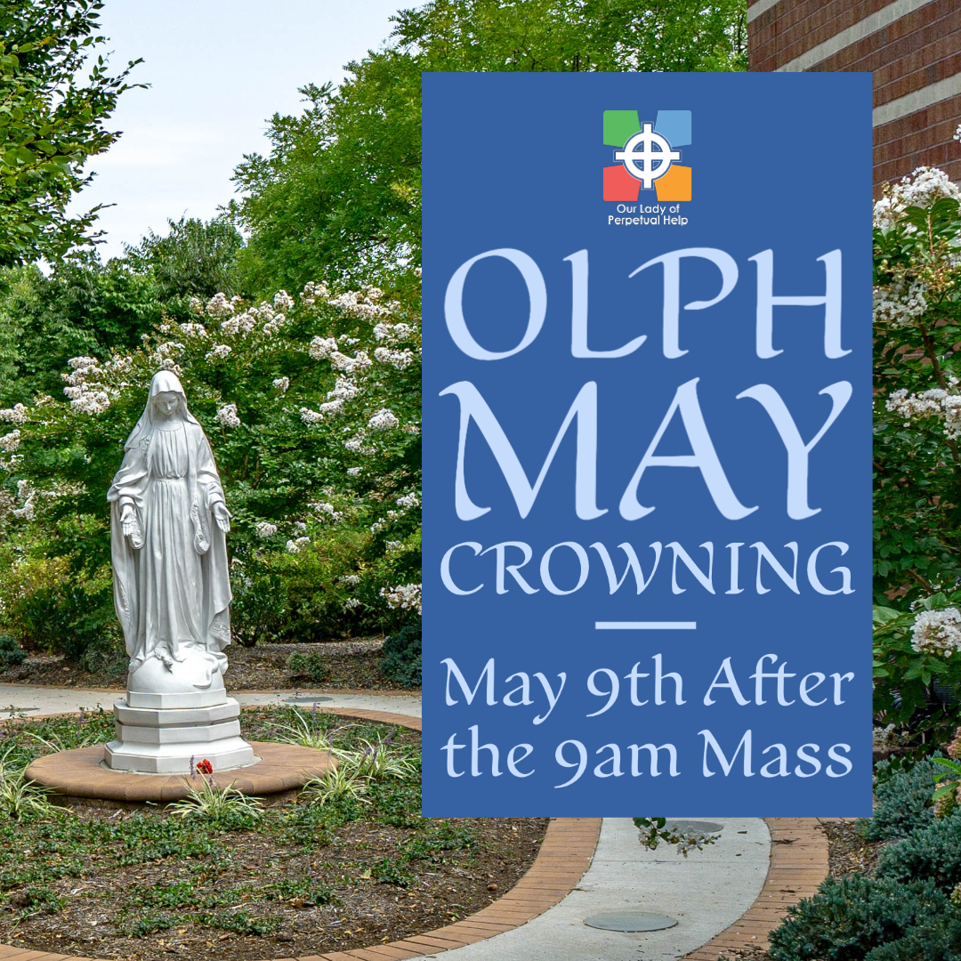 Graphic Advertising OLPH Church's 2021 Outdoor may Crwoing on Sunday, May 9th at 10 am directly after the regular 9 am Sunday Mass