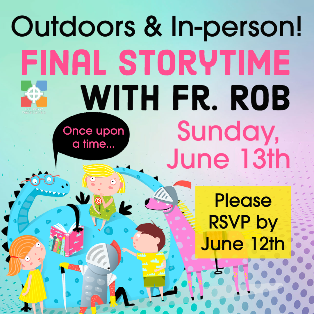 Graphic adverstising the final Storytime with father Rob June 13, 2021