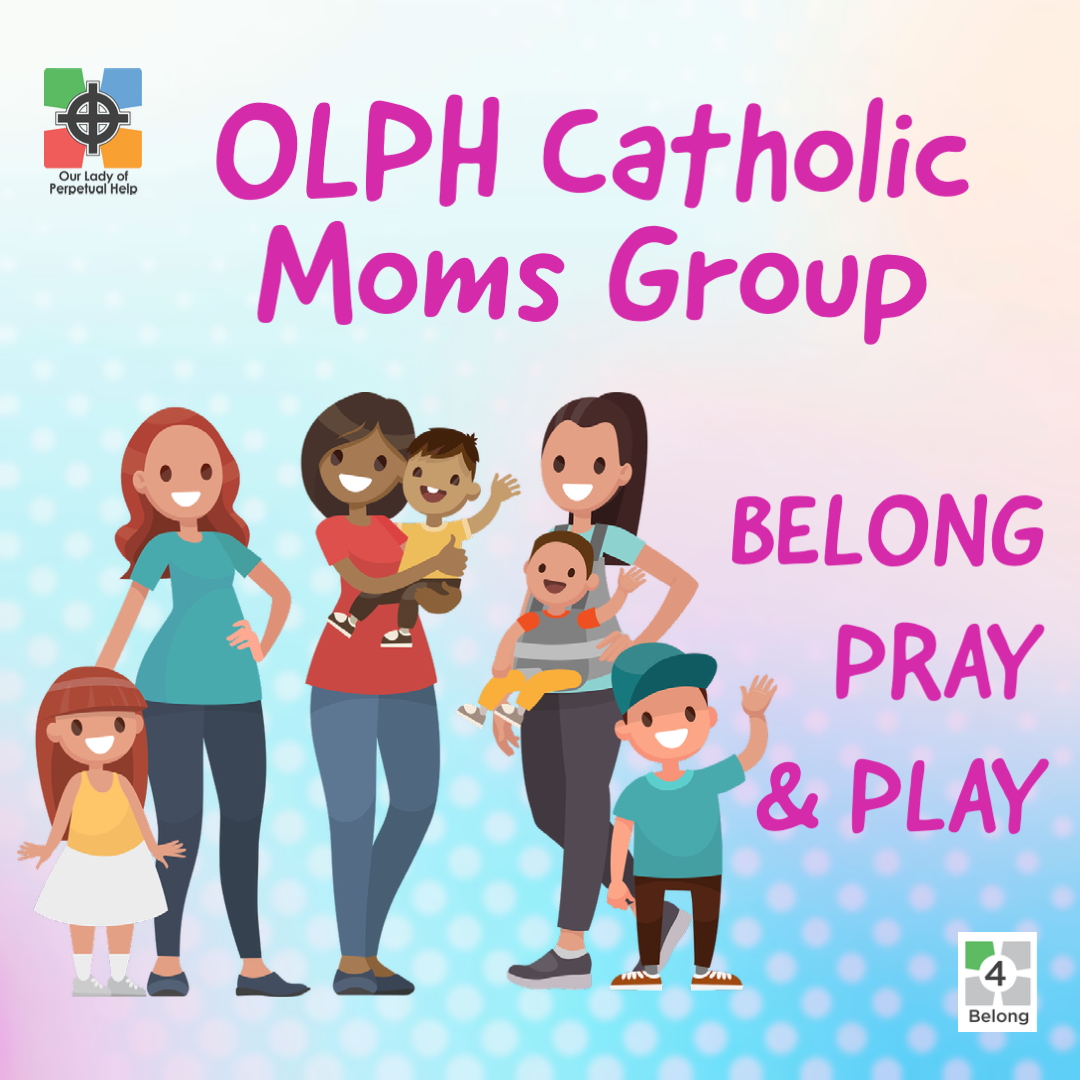 graphic for the OLPH Moms Group which meets monthly with their young children to visit, pray and play