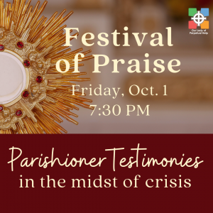 hraphic adverstisng Festival of Praise October 1, 2021 to inlcude two parishioner testimonies.